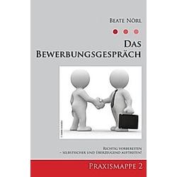 Das Bewerbungsgespräch. Beate Nörl  - Buch