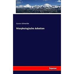 Morphologische Arbeiten. Gustav Schwalbe  - Buch