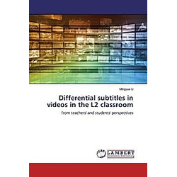 Differential subtitles in videos in the L2 classroom. Mingyue Li  - Buch