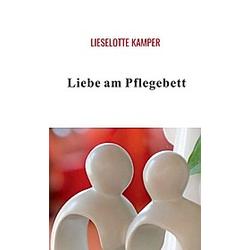 Liebe am Pflegebett. Lieselotte Kamper  - Buch