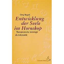 Die Entwicklung der Seele im Horoskop. Greg Bogart  - Buch