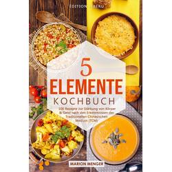 5-Elemente-Kochbuch als Buch von Marion Menger