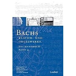 Das Bach-Handbuch: Bd.4/1-2 Bachs Klavier- und Orgelwerke  2 Tle. - Buch