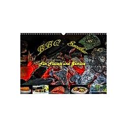 BBQ - Smoker Für Fleisch und Gemüse (Wandkalender 2021 DIN A3 quer) - Kalender