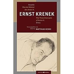 Die drei Mäntel des Anton K.. Ernst Krenek  - Buch