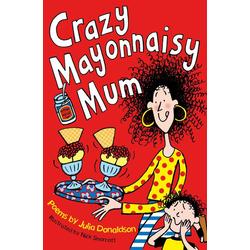 Crazy Mayonnaisy Mum: eBook von Julia Donaldson