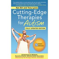Cutting-Edge Therapies for Autism 2011-2012: eBook von Ken Siri/ Tony Lyons