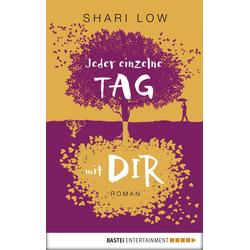 Jeder einzelne Tag mit dir: eBook von Shari Low