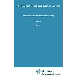 Man  a Geomorphological Agent. D. Nir  - Buch