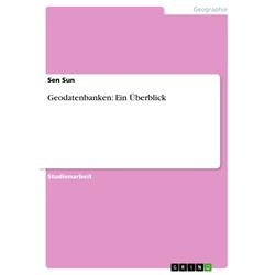 Geodatenbanken: Ein Überblick als Buch von Sen Sun