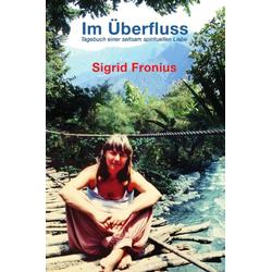 Im Überfluss: eBook von Sigrid Fronius
