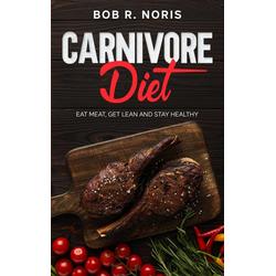 Carnivore Diet: eBook von Bob R. Noris