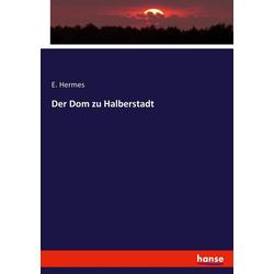 Der Dom zu Halberstadt: Buch von E. Hermes