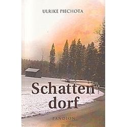 Schattendorf. Ulrike Piechota  - Buch