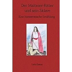 Der Malteser-Ritter und sein Sklave. Lutz Gauss  - Buch