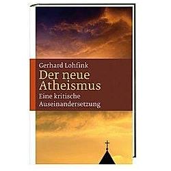 Der neue Atheismus. Gerhard Lohfink  - Buch