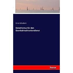 Katechismus für den Eisenbahnschrankendienst. Ernst Schubert  - Buch
