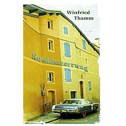Seelenzerrung. Thamm Winfried  - Buch