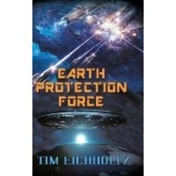 Earth Protection Force als Buch von Tim Eichholtz