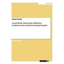 Social Media Monitoring. Definition  Funktionsweise und Anwendungsbeispiele. Simon Preuß  - Buch