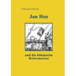 Jan Hus und die böhmische Reformation