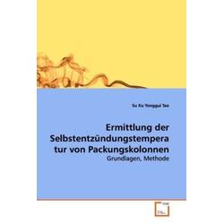 Ermittlung der Selbstentzündungstemperatur von Packungskolonnen als Buch von Su Xu