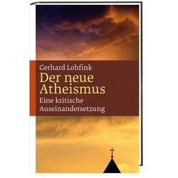 Der neue Atheismus als Buch von Gerhard Lohfink