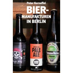 Biermanufakturen in Berlin als Buch von Peter Korneffel