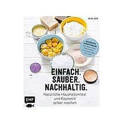 Einfach. Sauber. Nachhaltig. - Natürliche Haushaltsmittel und Kosmetik selber machen. Régine Quéva  - Buch