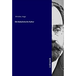 Die babylonische Kultur. Hugo Winckler  - Buch