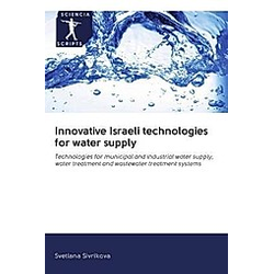 Innovative Israeli technologies for water supply. Svetlana Sivrikova  - Buch