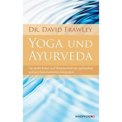 Yoga und Ayurveda: Buch von David Frawley