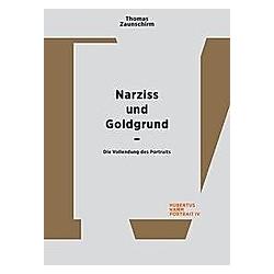 Thomas Zaunschirm. Narziss und Goldgrund. Thomas Zaunschirm  - Buch