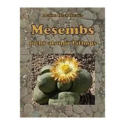 Mesembs - mehr als nur Lithops. Achim Hecktheuer  - Buch