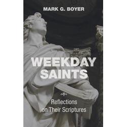 Weekday Saints als Buch von Mark G. Boyer