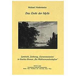 Das Ende der Idylle. Michael Niedermeier  - Buch