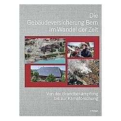 Die Gebäudeversicherung Bern im Wandel der Zeit - Buch