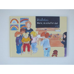 Diabetes - Marie, du schaffst das, Sachbuch für Kinder und Eltern
