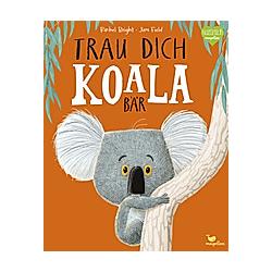 Trau dich  Koalabär. Rachel Bright  - Buch