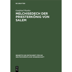 Melchisedech der Priesterkönig von Salem als Buch von Gottfried Wuttke
