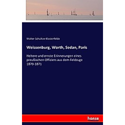 Weissenburg  Worth  Sedan  Paris. Walter Schultze-Klosterfelde  - Buch