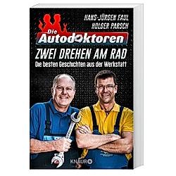 Die Autodoktoren - Zwei drehen am Rad. Hans-Jürgen Faul  Holger Parsch  - Buch