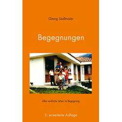 Begegnungen als Buch von Georg Sedlmaier