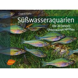 Süßwasseraquarien als Buch von Claus Schaefer