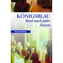 Königsblau als Buch von Tom Wolf