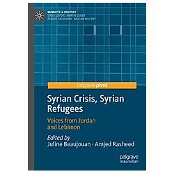 Syrian Crisis  Syrian Refugees - Buch