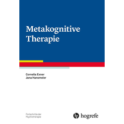 Metakognitive Therapie: eBook von Cornelia Exner/ Jana Hansmeier