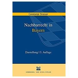 Nachbarrecht in Bayern. Constanze Strasser  - Buch