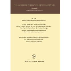 Einfluß von Verformung und Rekristallisation auf die Ultraschallabsorption in Ein- und Vielkristallen: eBook von Dieter Lenz