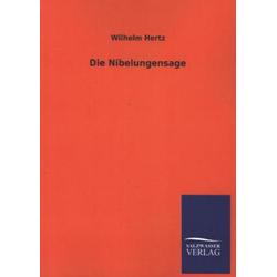Die Nibelungensage als Buch von Wilhelm Hertz